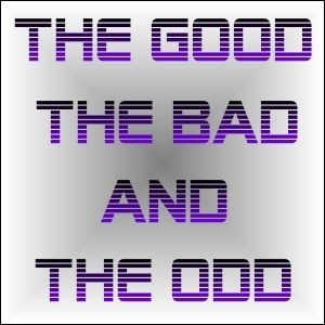 The Good The Bad And The Odd » Podcast Feed